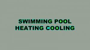 SWIMMING POOL HEATING COOLING